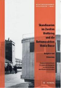 Skandinavien im Zweiten Weltkrieg und die Rettungsaktion Weiße Busse