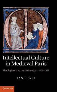 Intellectual Culture in Medieval Paris