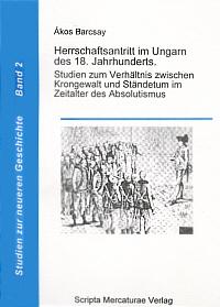 Herrschaftsantritt im Ungarn des 18. Jahrhunderts
