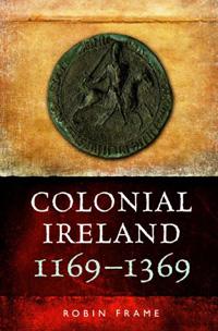 Colonial Ireland, 1169-1369