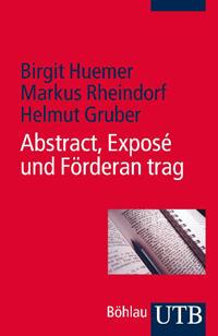 Abstract, Exposé und Förderantrag