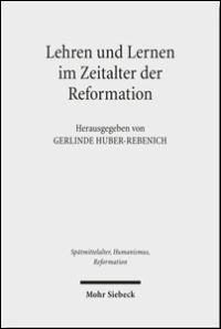 Lehren und Lernen im Zeitalter der Reformation