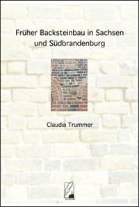Früher Backsteinbau in Sachsen und Südbrandenburg