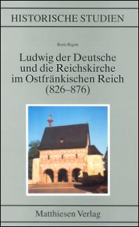 Ludwig der Deutsche und die Reichskirche im Ostfränkischen Reich (826-876)