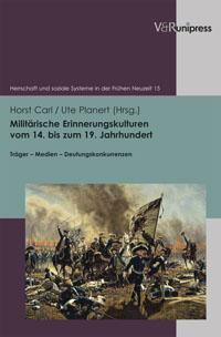 Militärische Erinnerungskulturen vom 14. bis zum 19. Jahrhundert