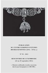 Mémoires conflictuelles et mythes concurrents dans les pays bourguignons (ca 1380-1580)