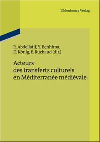 Acteurs des transferts culturels en Méditerranée médiévale