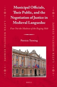 Municipal Officials, Their Public, and the Negotiation of Justice in Medieval Languedoc