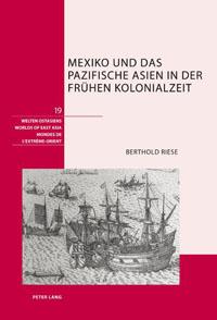 Mexiko und das pazifische Asien in der frühen Kolonialzeit