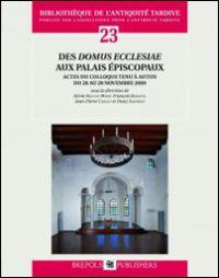 Des domus ecclesiae aux palais épiscopaux
