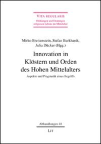 Innovation in Klöstern und Orden des Hohen Mittelalters