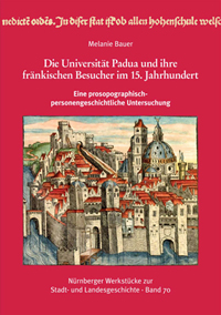 Die Universität Padua und ihre fränkischen Besucher im 15. Jahrhundert