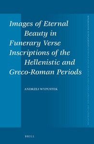Images of Eternal Beauty in Funerary Verse Inscriptions of the Hellenistic and Greco-Roman Periods