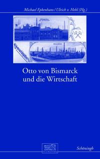 Otto von Bismarck und die Wirtschaft