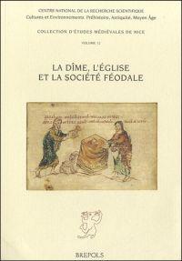La Dîme, l'Église et la Société Féodale