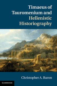 Timaeus of Tauromenium and Hellenistic Historiography