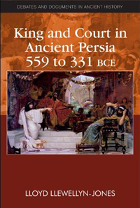King and Court in Ancient Persia