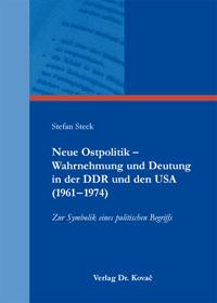 Neue Ostpolitik - Wahrnehmung und Deutung in der DDR und den USA (1961–1974)