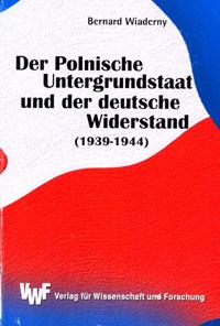 Der Polnische Untergrundstaat und der deutsche Widerstand 1939-1944