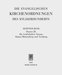 Die evangelischen Kirchenordnungen des XVI. Jahrhunderts. Begründet von Emil Sehlig. Zehnter Band: Hessen III