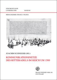 Kommunikationsnetze des Ritteradels im Reich um 1500