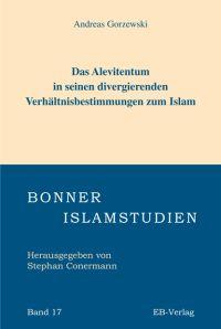 Das Alevitentum in seinen divergierenden Verhältnisbestimmungen zum Islam