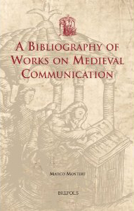 A Bibliography of Works on Medieval Communication