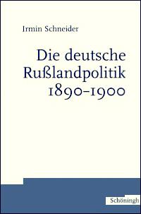 Die deutsche Rußlandpolitik 1890-1900