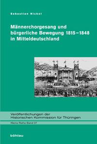 Männerchorgesang und bürgerliche Bewegung 1815-1848 in Mitteldeutschland