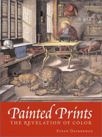 Painted Prints. The Revelation of Color in Northern Renaissance Engravings, Etchings & Woodcuts