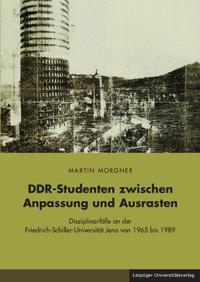 DDR-Studenten zwischen Anpassung und Ausrasten