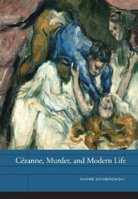 Cézanne, Murder, and Modern Life
