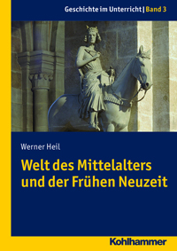 Welt des Mittelalters und der Frühen Neuzeit
