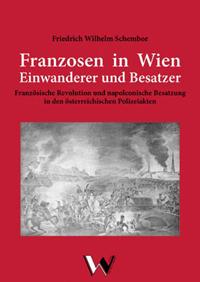 Franzosen in Wien: Einwanderer und Besatzer