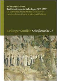 Das Karmelitenkloster in Esslingen (1271 - 1557)