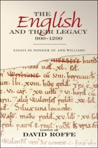 The English and their Legacy (900 - 1200)