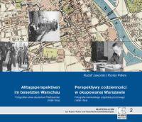 Alltagsperspektiven im besetzten Warschau. Fotografien eines deutschen Postbeamten (1939-1944)