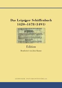 Das Leipziger Schöffenbuch 1420-1478 (1491)
