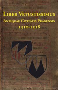 Liber vetustissimus antiquae civitatis Pragensis 1310-1518