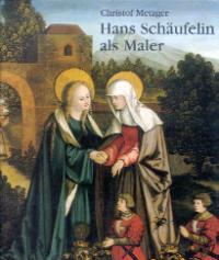 Hans Schäufelin als Maler