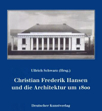Christian Frederik Hansen und die Architektur um 1800