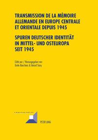 Transmission de la mémoire allemande en Europe centrale et orientale depuis 1945