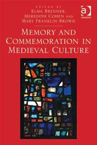 Memory and Commemoration in Medieval Culture