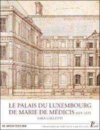 Le Palais du Luxembourg de Marie de Médicis (1611-1631)