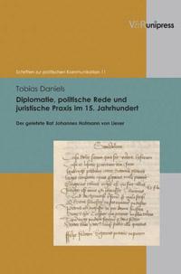 Diplomatie, politische Rede und juristische Praxis im 15. Jahrhundert
