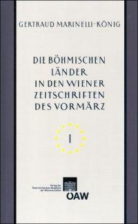 Die böhmischen Länder in den Wiener Zeitschriften und Almanachen des Vormärz (1805-1848)