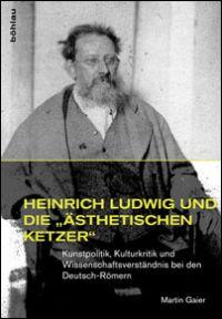 """Heinrich Ludwig und die """"ästhetischen Ketzer"""""""