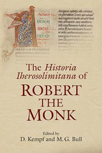 The Historia Iherosolimitana of Robert the Monk