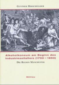 Alkoholkonsum am Beginn des Industriezeitalters (1700-1850)