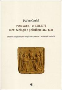 Polemika o kalich mezi teologií a politikou 1414 - 1431